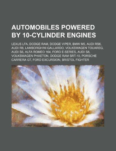 automobiles-powered-by-10-cylinder-engines-lexus-lfa-dodge-ram-dodge-viper-bmw-m5-audi-rs6-audi-r8-l