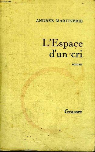 Lespace dun cri: [roman]