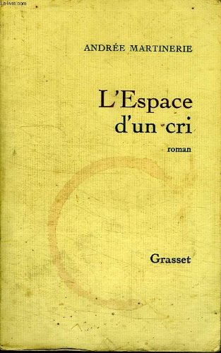 L'Espace d'un cri Martinerie, Andrée