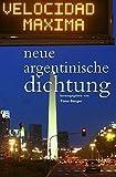 Neue Argentinische Dichtung: Zweisprachig. Herausgegeben und mit einem Nachwort von Timo Berger (luxbooks.latin / Lateinamerikanische Lyrik, Band 4)