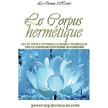 Le corpus hermétique, les 16 textes attibués à Hermès Trimégiste