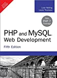 Php And Mysql Web Development, 5Th Edn by Luke Welling, Laura Thomson, Pearson India, 2017, Paperback, 9789332582736