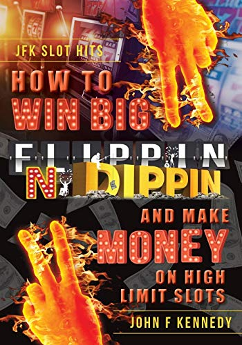 How to win BIG and Make Money on High Limit Slots: Flippin N Dippin
