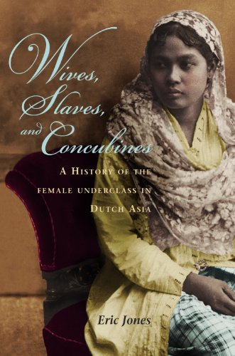 Wives, Slaves, and Concubines: A History of the Female Underclass in Dutch Asia - Sex Slave Asian
