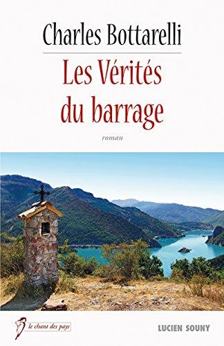 Les Vérités du barrage: Un roman inspiré de faits réels (Le chant des pays) (French Edition)