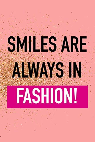 Smiles Are Always In Fashion: Blank Lined Notebook Journal Diary Composition Notepad 120 Pages 6x9 Paperback ( Fashion ) Gold And Pink