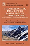 The Western Alps, from Rift to Passive Margin to Orogenic Belt: An Integrated Geoscie...