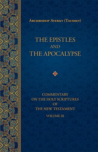 The Epistles and Apocalypse (Commentary on the Holy Scriptures of the Book 3) (English Edition)