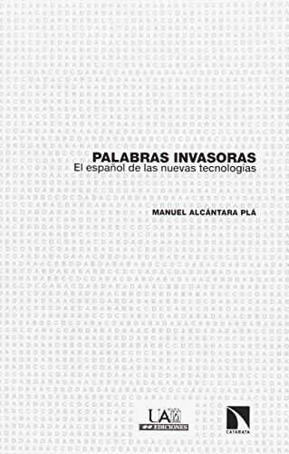Palabras invasoras: El español de las nuevas tecnologías (Investigación y Debate)