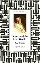Lemurs of the Lost World: Exploring the Forests and Crocodile Caves of Madagascar by Jane Wilson (1990-06-28)