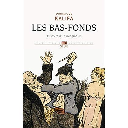 Les Bas-fonds. Histoire d'un imaginaire (UNIVERS HISTORI)
