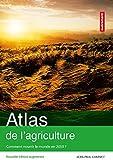 Image de Atlas de l'agriculture : Comment nourrir le monde en 2050 ?: Atlas Aut