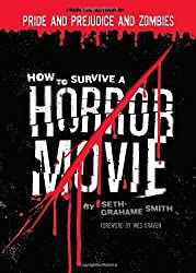 How to Survive a Horror Movie by Seth Grahame-Smith (2007-05-01)