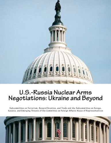 U.S.-Russia Nuclear Arms Negotiations: Ukraine and Beyond