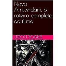 Nova Amsterdam, o roteiro completo do filme  (Portuguese Edition)
