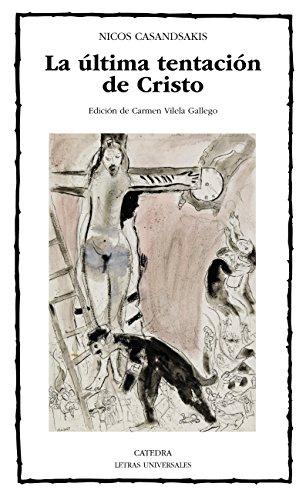 La última tentación (Letras Universales nº 995) por Nicos Casandsakis