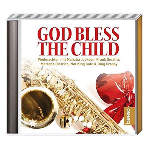 CD »God Bless the Child«: Weihnachten mit Mahalia Jackson, Frank Sinatra, Marlene Dietrich, Nat King Cole & Bing Crosby - Frank Cole