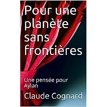 Pour une planète sans frontières: Une pensée pour Aylan