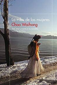 La tribu de las mujeres par Choo Waihong