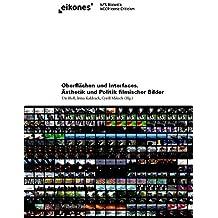 Oberflächen und Interfaces: Ästhetik und Politik filmischer Bilder (eikones)