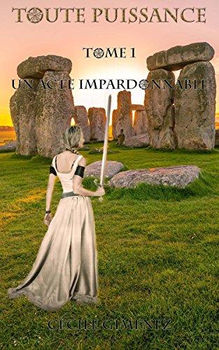Un Acte Impardonnable (Toute Puissance t. 1) par Cécile Gimenez
