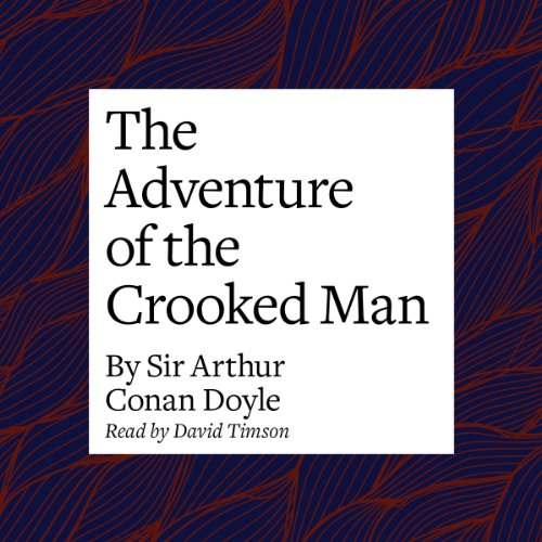 The Adventure of the Crooked Man  Audiolibri