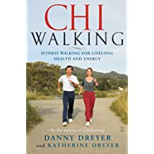 ChiWalking: Fitness Walking for Lifelong Health and Energy: The Five Mindful Steps for Lifelong Health and Energy