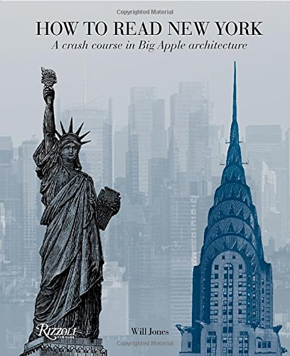 how-to-read-new-york-a-crash-course-in-big-apple-architecture