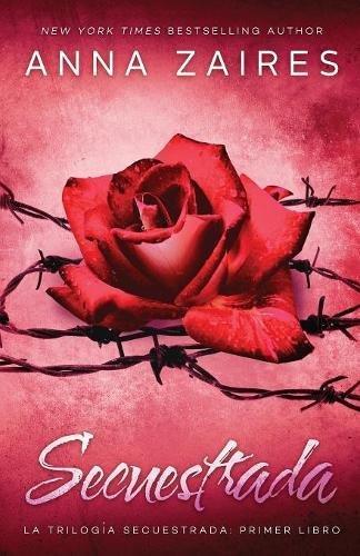 Secuestrada: Volume 1 por Anna Zaires