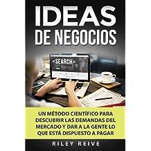 Ideas de negocios: Un método científico para descubrir las demandas del mercado y dar a la gente lo que está dispuesto a pagar