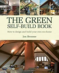 The Green Self-Build Book: How to Design and Build Your Own Eco-Home (Sustainable Building) by Jon Broome (2007-09-01)