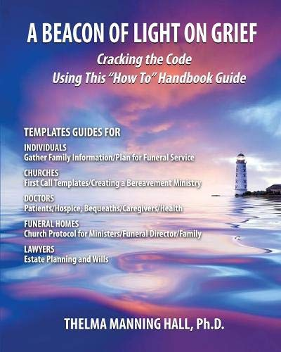 Beacon of Light on Grief: Cracking the Code Using This How to Handbook Guide (Dying Guide Light)