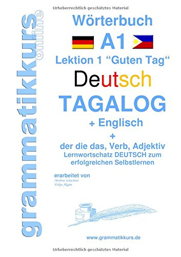 Wörterbuch Deutsch - Tagalog - Englisch A1: Lernwortschatz A1 Sprachkurs Deutsch zum erfolgreichen Selbstlernen für TeilnehmerInnen aus Asien (Wörterbücher Deutsch - Tagalog - Englisch A1 A2 B1) (Tagalog > Englisch)