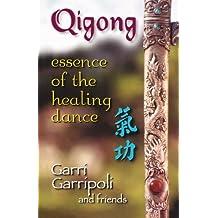 Qigong: Essence of the Healing Dance = [Ch i Kung]