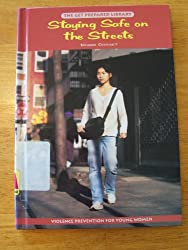Staying Safe on the Streets (The get prepared library of violence prevention)