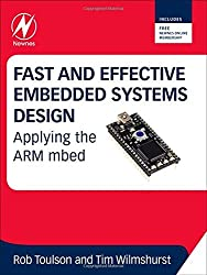 Fast and Effective Embedded Systems Design: Applying the ARM mbed by Rob Toulson (2012-08-20)