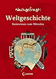 Weltgeschichte: Basiswissen zum Mitreden (Nachgefragt)