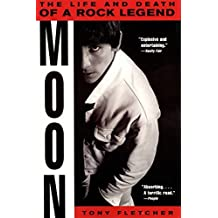 Moon: The Life and Death of a Rock Legend by Tony Fletcher (2000-09-19)