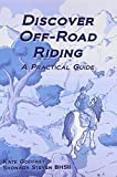 Discover Off - Road Riding: A Practical Guide