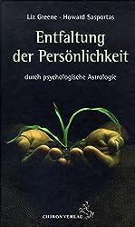 Die Entfaltung der Persönlichkeit: durch psychologische Astrologie (Standardwerke der Astrologie)