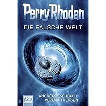 Perry Rhodan - Die falsche Welt: Roman