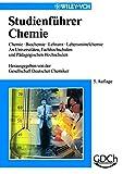 Studienführer Chemie: Chemie, Biochemie, Lehramt, Lebensmittelchemie an Universitäten, Fachhochschulen und Pädagogischen Hochschulen