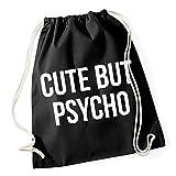 Certified Freak Cute But Psycho Gymsack Black