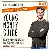 Young Money Guide: Richtig mit Geld umgehen und mehr vom Leben haben - Henning Jauernig