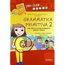 Grammatica primitiva. Per nativi digitali aspiranti sapiens sapiens. CD-ROM. Con libro