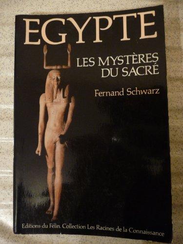 Egypte : Les Mystères du Sacré par Schwarz Fernand (Broché)