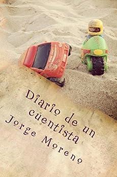 Diario de un cuentista (Spanish Edition) di [Moreno, Jorge]