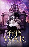 Front cover for the book After the War: A Novella of the Golden City by J. Kathleen Cheney