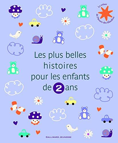 Les plus belles histoires pour les enfants de 2 ans par Collectif