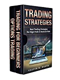 Trading Strategies: Best Trading Strategies For High Profit & Reduced Risk (2 manuscripts: Options Trading + Trading For Beginners) (English Edition)